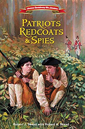 Patriots, Redcoats and Spies (American Revolutionary War Adventures) Cover