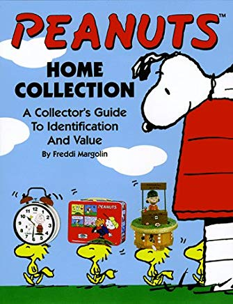 Peanuts: Home Collection--A Collector's Guide to Identification and Value Cover