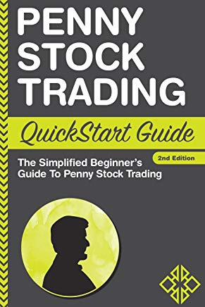 Penny Stock: Trading QuickStart Guide - The Simplified Beginner's Guide to Penny Stock Trading Cover
