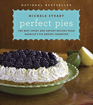 Perfect Pies: The Best Sweet and Savory Recipes from America's Pie-Baking Champion: A Cookbook Cover