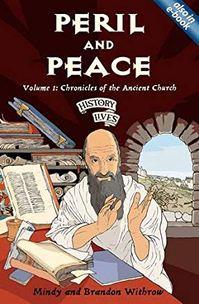 Peril and Peace: Chronicles of the Ancient Church (History Lives series) Cover