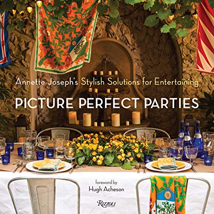 Picture Perfect Parties: Annette Joseph's Stylish Solutions for Entertaining Cover