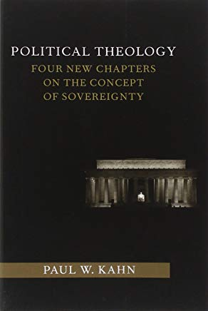 Political Theology: Four New Chapters on the Concept of Sovereignty (Columbia Studies in Political Thought / Political History) Cover