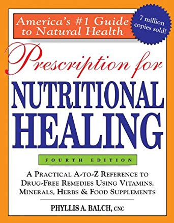 Prescription for Nutritional Healing, 4th Edition Cover