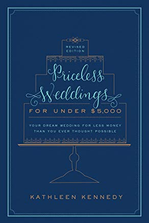 Priceless Weddings for Under $5,000 (Revised Edition): Your Dream Wedding for Less Money Than You Ever Thought Possible Cover