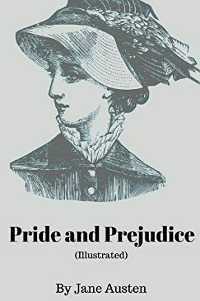 Pride and Prejudice by Jane Austen - (illustrated): (illustrated) Pride and Prejudice by Jane Austen - Classic Version Cover