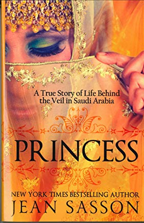 Princess: A True Story of Life Behind the Veil in Saudi Arab Cover