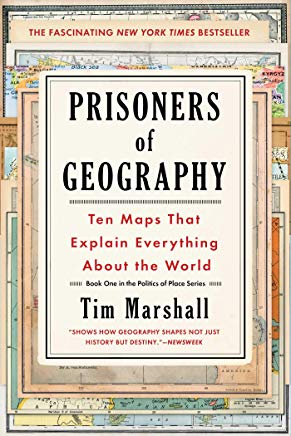 Prisoners of Geography: Ten Maps That Explain Everything About the World (Politics of Place) Cover