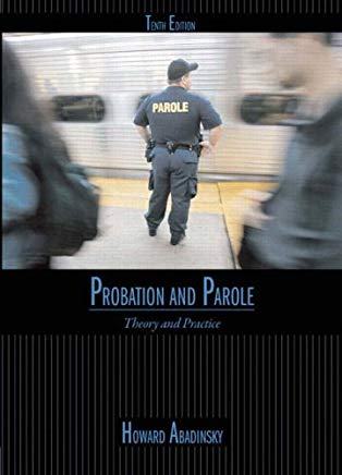 Probation and Parole: Theory and Practice (10th Edition) Cover