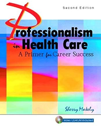 Professionalism in Health Care: A Primer for Career Success with CD (2nd Edition) Cover