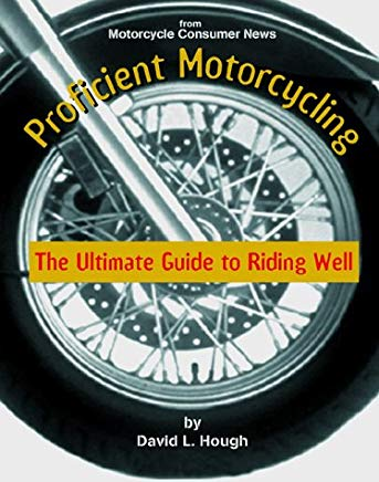 Proficient Motorcycling: The Ultimate Guide to Riding Well Cover