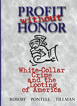 Profit Without Honor: White Collar Crime and the Looting of America Cover