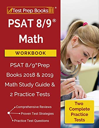PSAT 8/9 Math Workbook: PSAT 8/9 Prep Books 2018 & 2019 Math Study Guide & 2 Practice Tests Cover