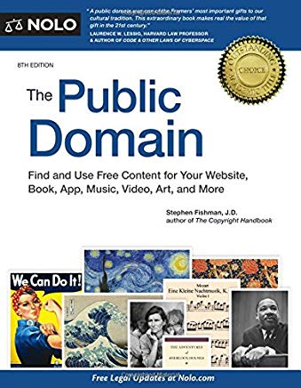 Public Domain, The: How to Find & Use Copyright-Free Writings, Music, Art & More Cover