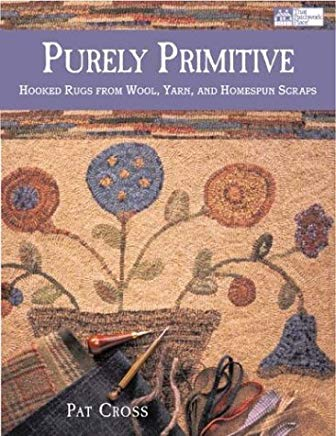 Purely Primitive: Hooked Rugs from Wool, Yarn, and Homespun Scraps Cover
