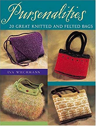 Pursenalities: 20 Great Knitted and Felted Bags Cover