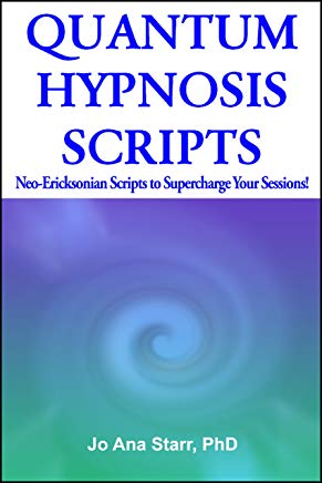 Quantum Hypnosis Scripts: Neo-Ericksonian Scripts that Will Superchange Your Sessions Cover