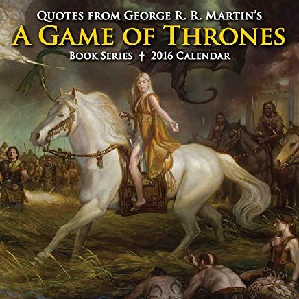 Quotes from George R. R. Martin's A Game of Thrones Book Series 2016 Day-to-Day Calendar Cover