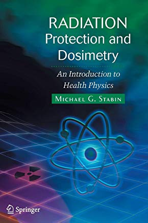 Radiation Protection and Dosimetry: An Introduction to Health Physics Cover