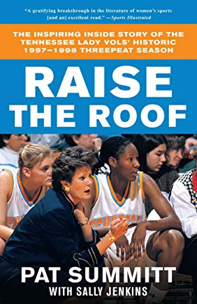 Raise the Roof: The Inspiring Inside Story of the Tennessee Lady Vols' Historic 1997-1998 Threepeat Season Cover