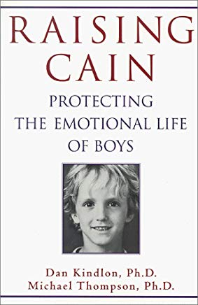 Raising Cain: Protecting the Emotional Life of Boys Cover