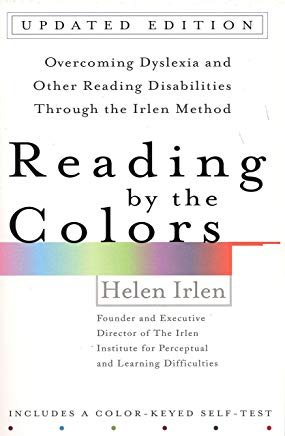 Reading by the Colors: Overcoming Dyslexia and Other Reading Disabilities Through the Irlen Method, Cover