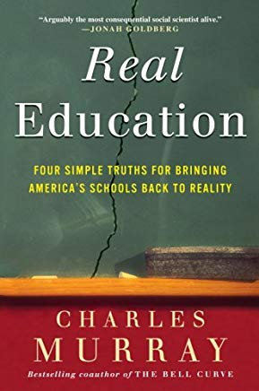 Real Education: Four Simple Truths for Bringing America's Schools Back to Reality Cover