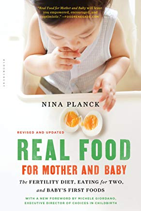 Real Food for Mother and Baby: The Fertility Diet, Eating for Two, and Baby's First Foods Cover