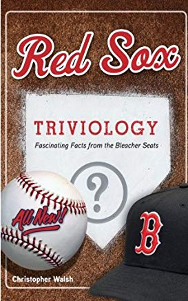 Red Sox Triviology: Fascinating Facts from the Bleacher Seats Cover