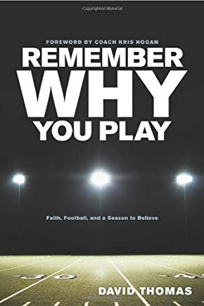 Remember Why You Play: Faith, Football, and a Season to Believe Cover