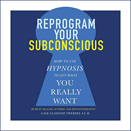 Reprogram Your Subconscious: How to Use Hypnosis to Get What You Really Want Cover