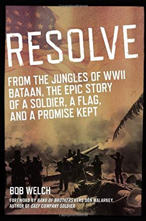 Resolve: From the Jungles of WW II Bataan, A Story of a Soldier, a Flag, and a Promise Ke pt Cover