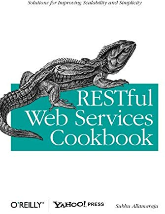 RESTful Web Services Cookbook: Solutions for Improving Scalability and Simplicity Cover