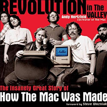 Revolution in The Valley: The Insanely Great Story of How the Mac Was Made Cover