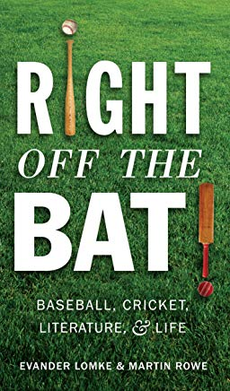 Right Off the Bat: Baseball, Cricket, Literature, and Life Cover