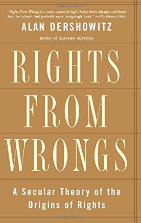 Rights from Wrongs: A Secular Theory of the Origins of Rights Cover