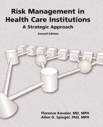 Risk Management In Health Care Institutions: A Strategic Approach Cover