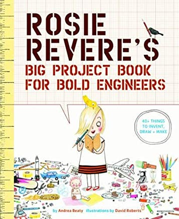 Rosie Revere's Big Project Book for Bold Engineers Cover