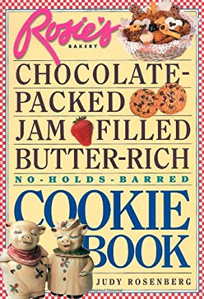 Rosie's Bakery Chocolate-Packed, Jam-Filled, Butter-Rich, No-Holds-Barred Cookie Book Cover