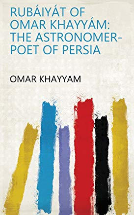 Rubáiyát of Omar Khayyám: The Astronomer-poet of Persia Cover