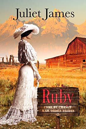 Ruby – Book 1 Come By Chance Mail Order Brides: Sweet Montana Western Bride Romance (Come-By-Chance Mail Order Brides) Cover