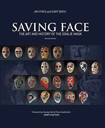 Saving Face: The Art and History of the Goalie Mask Cover