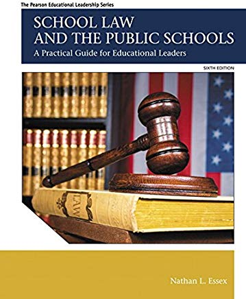 School Law and the Public Schools: A Practical Guide for Educational Leaders (6th Edition) (The Pearson Educational Leadership Series) Cover