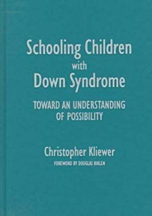 Schooling Children With Down Syndrome: Toward An Understanding of Possibility (Special Education Series) Cover