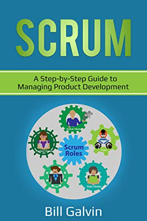 SCRUM: A Step-by-Step Guide to Managing Product Development (Lean Six Book 7) Cover