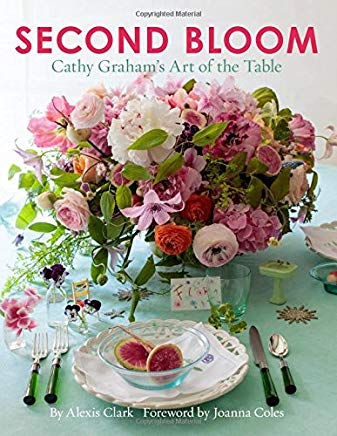 Second Bloom: Cathy Graham's Art of the Table Cover