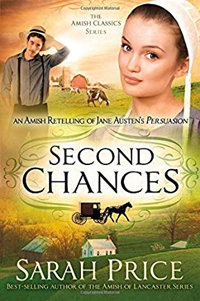Second Chances: An Amish Retelling of Jane Austen's Persuasion (The Amish Classics) Cover