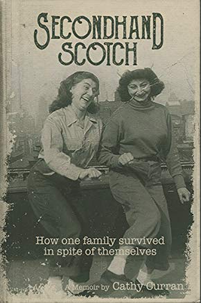 Secondhand Scotch: How One Family Survived in Spite of Themselves Cover