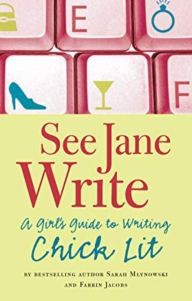See Jane Write: A Girl's Guide to Writing Chick Lit Cover
