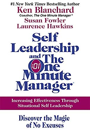 Self Leadership and the One Minute Manager: Increasing Effectiveness Through Situational Self Leadership Cover